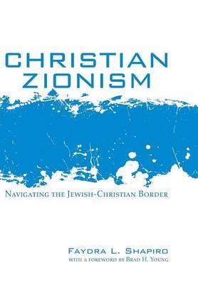 Christian Zionism by Shapiro L