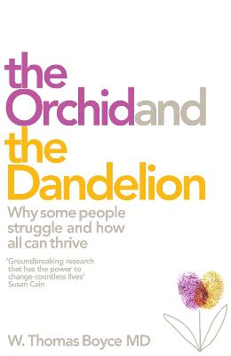 The Orchid and the Dandelion by W. Thomas Boyce