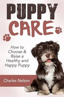 Puppy Care by Charles Nelson