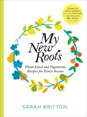 My New Roots: Healthy plant-based and vegetarian recipes for every season book