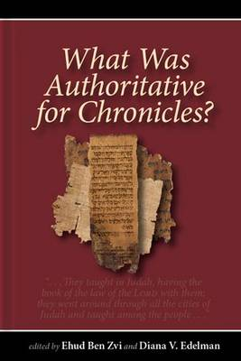 What Was Authoritative for Chronicles? by Ehud Ben Zvi