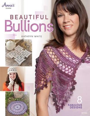 Beautiful Bullions by Kathryn White