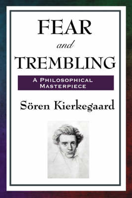 Fear and Trembling by Soren Kierkegaard