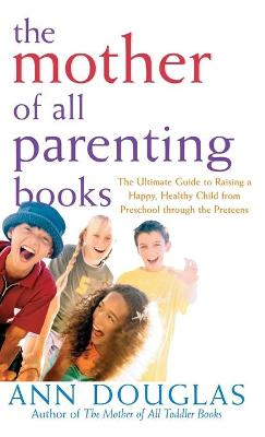 The Mother of All Parenting Books by Ann Douglas