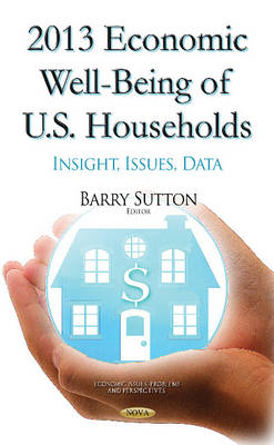 2013 Economic Well-Being of U.S. Households by Barry Sutton