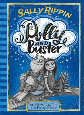 The The Wayward Witch and the Feelings Monster: Polly and Buster: BOOK ONE by Sally Rippin