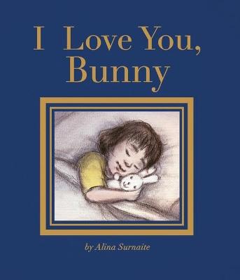 I Love You, Bunny by Alina Surnaite