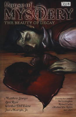 House of Mystery The Beauty of Decay. Matthew Sturges, Bill Willingham Beauty of Decay by Matthew Sturges