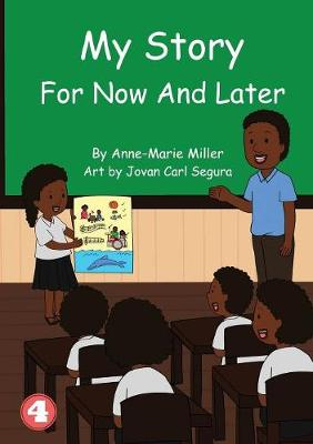 My Story For Now And Later by Anne Marie Miller