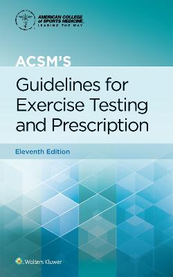 ACSM's Guidelines for Exercise Testing and Prescription by Gary Liguori