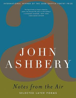 Notes from the Air by John Ashbery