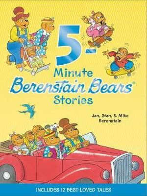 Berenstain Bears: 5-Minute Berenstain Bears Stories by Jan Berenstain