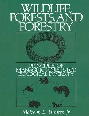 Wildlife, Forests and Forestry by Malcolm L. Hunter