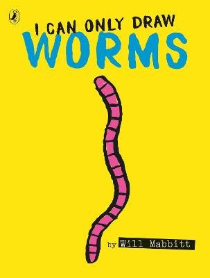 I Can Only Draw Worms by Will Mabbitt