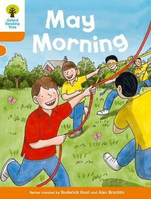 Oxford Reading Tree Biff, Chip and Kipper Stories Decode and Develop: Level 6: May Morning by Roderick Hunt