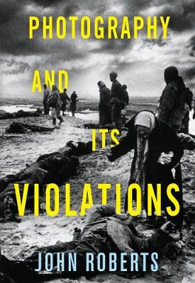 Photography and Its Violations book
