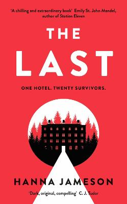 The Last: One Hotel. Twenty Survivors. One of them is a murderer. by Hanna Jameson