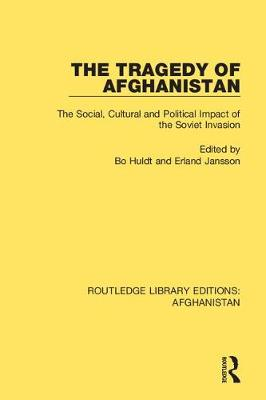 The Tragedy of Afghanistan: The Social, Cultural and Political Impact of the Soviet Invasion book