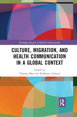 Culture, Migration, and Health Communication in a Global Context by Yuping Mao