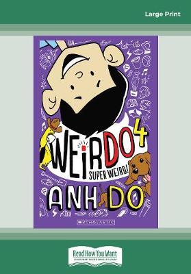 WeirDo #4 Super Weird! by Anh Do