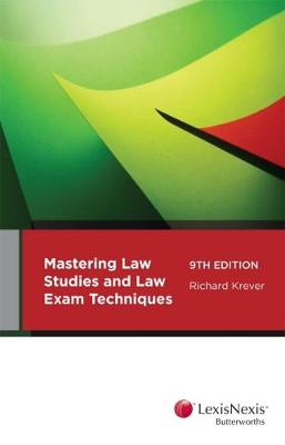 Mastering Law Study and Law Exam Techniques by R Krever
