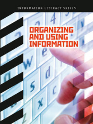 Organizing and Using Information by Donald Adcock