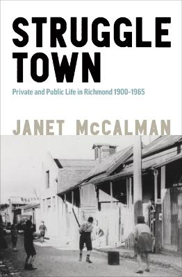 Struggletown: Public and Private Life in Richmond 1900-1965 book