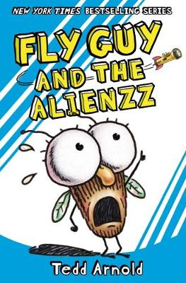 Fly Guy and the Alienzz (Fly Guy #18) by Tedd Arnold