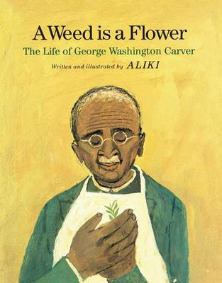 Weed Is a Flower by Aliki