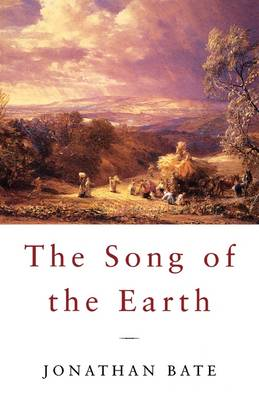 Song of the Earth by Jonathan Bate