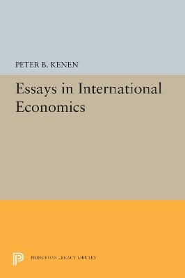 Essays in International Economics by Peter B. Kenen