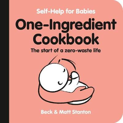 One-Ingredient Cookbook: The Start of a Zero-Waste Life (Self-Help for Babies, #4) book