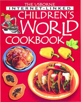 Internet-linked Children's World Cookbook by Angela Wilkes