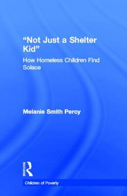 Not Just a Shelter Kid by Melanie S. Percy