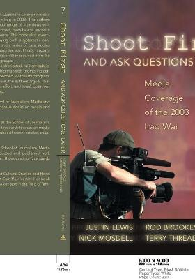 Shoot First and Ask Questions Later by Justin Lewis