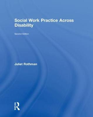Social Work Practice Across Disability by Juliet Rothman