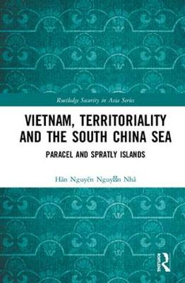 Vietnam, Territoriality and the South China Sea: Paracel and Spratly Islands book