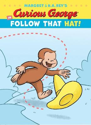 Curious George in Follow That Hat! by H. A. Rey