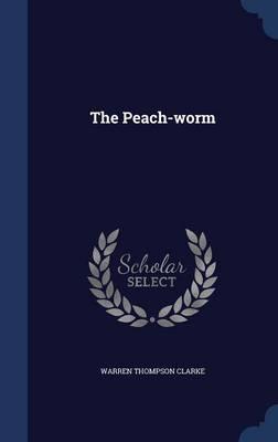 The Peach-Worm by Warren Clarke