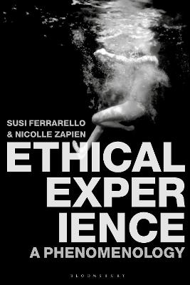 Ethical Experience: A Phenomenology by Susi Ferrarello