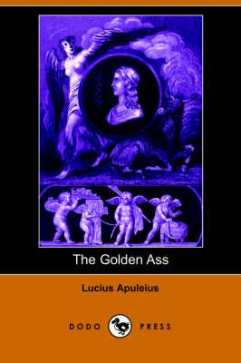 Golden Ass (Dodo Press) by Lucius Apuleius