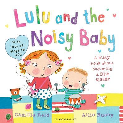 Lulu and the Noisy Baby by Camilla Reid