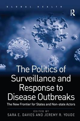 The Politics of Surveillance and Response to Disease Outbreaks by Sara E. Davies