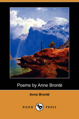 Poems by Anne Bronte (Dodo Press) by Anne Bronte