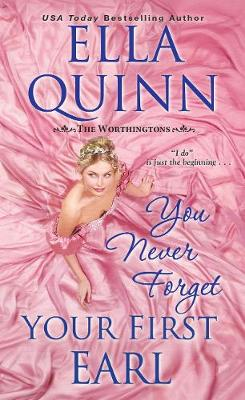 You Never Forget Your First Earl by Ella Quinn