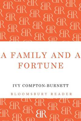 A Family and a Fortune by Ivy Compton-Burnett