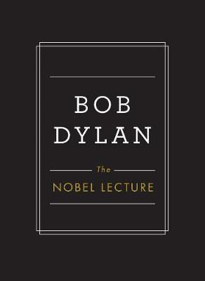 Nobel Lecture by Bob Dylan