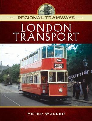 Regional Tramways - London Transport by Waller, Peter