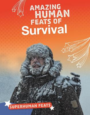 Amazing Human Feats of Survival book