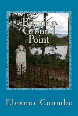 Burying Ground Point by Eleanor Coombe